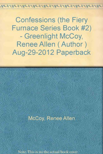 Books : [ [ [ Confessions (the Fiery Furnace Series Book #2) - Greenlight [ CONFESSIONS (THE FIERY FURNACE SERIES BOOK #2) - GREENLIGHT ] By McCoy, Renee Allen ( Author )Aug-29-2012 Paperback