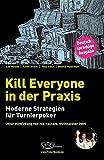 Kill Everyone in der Praxis: Moderne Strategien für Turnierpoker