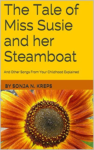The Tale of Miss Susie and her Steamboat: And Other Songs from your Childhood Explained (The Tales of Miss Susie Book 1)