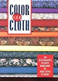 Color and Cloth: The Quiltmaker's Ultimate Workbook