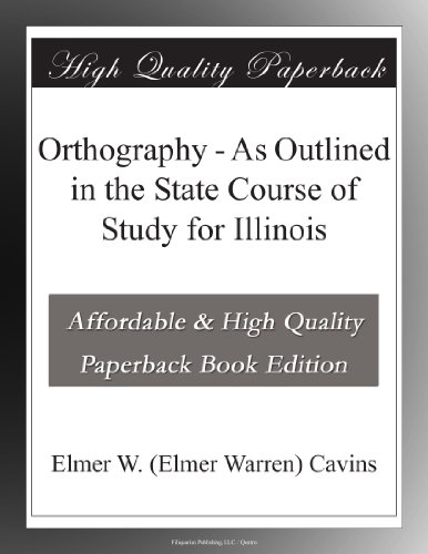 Orthography - As Outlined in the State Course of Study for Illinois