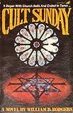 Cult Sunday, William D. Rodgers, 0896360415