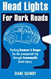 Head Lights for Dark Roads, Diane Quimby, 1938230132
