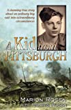 A Kid from Pittsburgh, Marion Rosen, 0741453746