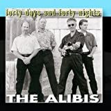Forty Days And Forty Nights by The Alibis (2011-01-17)