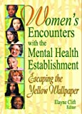Women's Encounters with the Mental Health Establishment, , 0789015463