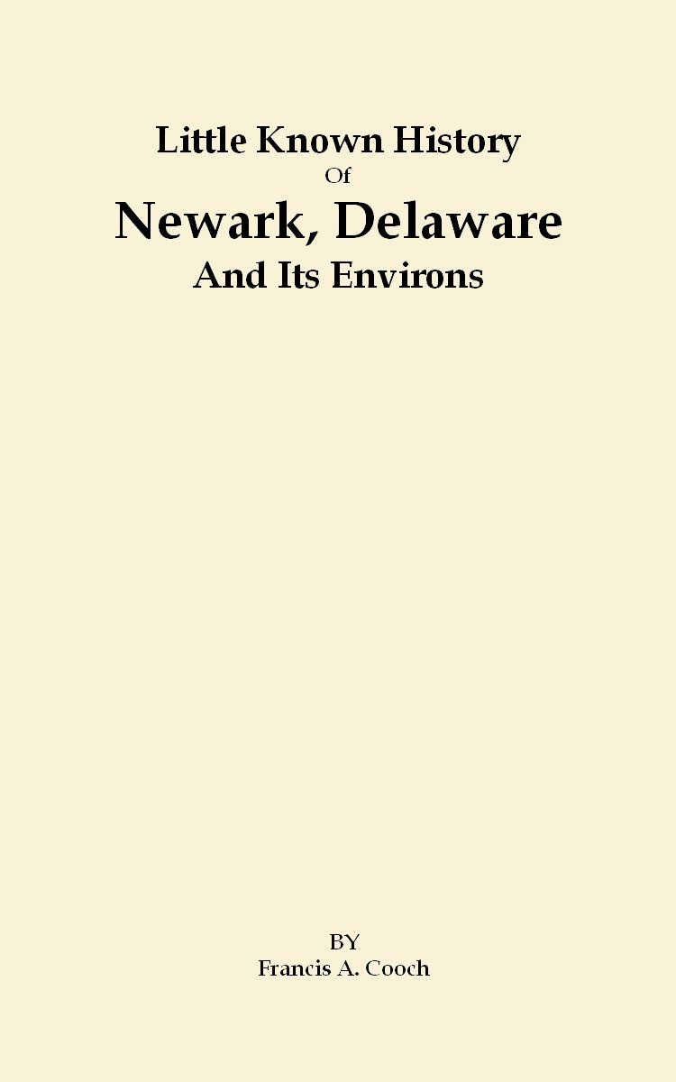 Little Known History of Newark, Delaware and its Environs pdf