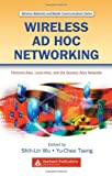 Wireless Ad Hoc Networking: Personal-Area, Local-Area, and the Sensory-Area Networks (Wireless Networks and Mobile Communications)