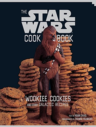 The Star Wars Cook Book: Wookiee Cookies and Other Galactic -