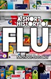 A Short History of Flu, Bresalier, Michael, 0826496326