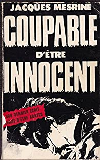 Coupable d'être innocent par Jacques Mesrine