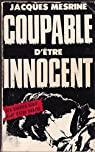 Coupable d'être innocent par Mesrine
