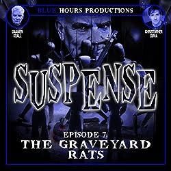 SUSPENSE, Episode 7: The Graveyard Rats