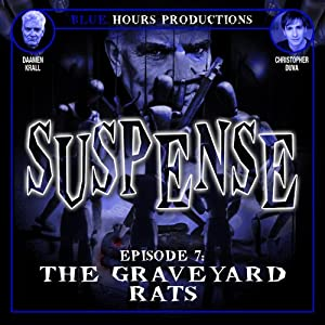 SUSPENSE, Episode 7: The Graveyard Rats Radio/TV Program