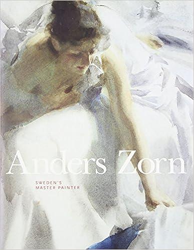 Anders Zorn: Sweden 39:s Master Painter