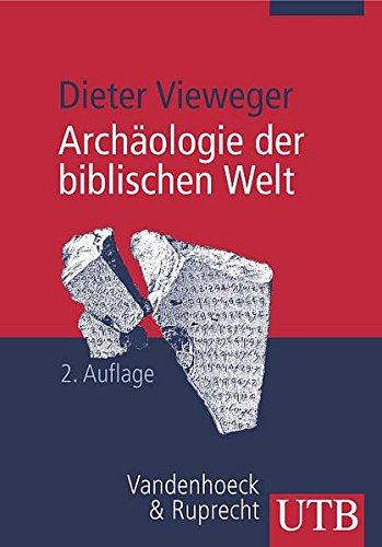 Archäologie der biblischen Welt (Uni-Taschenbücher M) (UTB M / Uni-Taschenbücher)