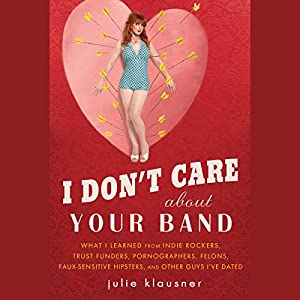 I Don't Care about Your Band Hörbuch