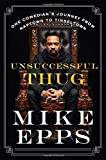 img - for Unsuccessful Thug: One Comedian s Journey from Naptown to Tinseltown book / textbook / text book