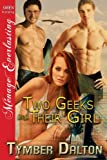 Two Geeks and Their Girl (Siren Publishing Menage Everlasting)