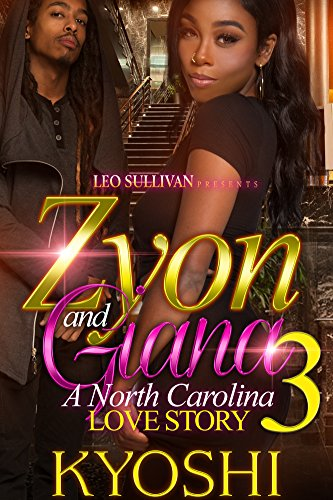 Zyon and Gianna 3: A North Carolina Love Story
