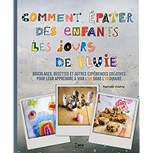 Comment épater ses enfants les jours de pluie (French Edition)