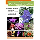L'art d'entretenir vos orchidées (French Edition)