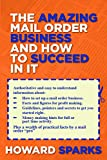 img - for The Amazing Mail Order Business and How To Succeed In It book / textbook / text book