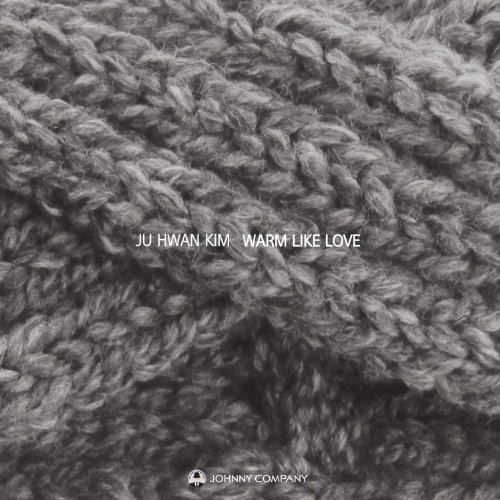 CD : Ju Hwan Kim - Warm Like Love (Asia - Import)