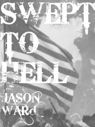 Swept to Hell: A Novel of the Civil War Era (Book 2)