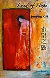 Land of Hope, Junying Kirk, 1480130958