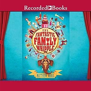 The Fantastic Family Whipple Audiobook