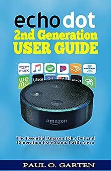 Amazon Dot A Guide To Amazon Echo Dot 2nd Generation For Newbie Echo Amazon Echo User Manual Amazon Alexa Amazon Echo Dot Amazon Echo Ebook Book 1