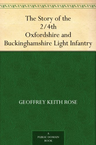 The Story of the 2/4th Oxfordshire and Buckinghamshire Light Infantry (Light Buckinghamshire)