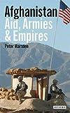 Afghanistan: Aid, Armies & Empires