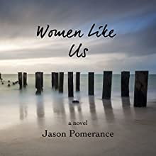 Women Like Us Audiobook by Jason Pomerance Narrated by Tadessa Mackenzie