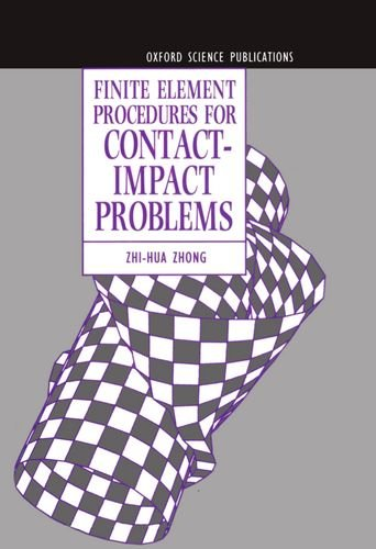 Finite Element Procedures for Contact-Impact Problems (Oxford Science Publications)