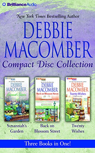 Debbie Macomber CD Collection: Susannah's Garden, Back on Blossom Street, Twenty Wishes (Books On Cd For Adults)
