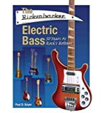 [The Rickenbacker Electric Bass: 50 Years as Rock's Bottom] (By: Paul D. Boyer) [published: June, 2013]