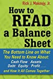 img - for How to Read a Balance Sheet: The Bottom Line on What You Need to Know about Cash Flow, Assets, Debt, Equity, Profit...and How It all Comes Together 1st (first) by Makoujy, Rick (2010) Paperback book / textbook / text book