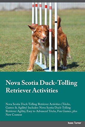 Nova Scotia Duck-Tolling Retriever Activities Nova Scotia Duck-Tolling Retriever Activities (Tricks, Games & Agility) Includes: Nova Scotia ... Advanced Tricks, Fun Games, plus New ()