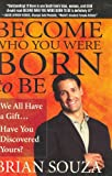 Become Who You were Born to Be, Brian Souza, 0975352202