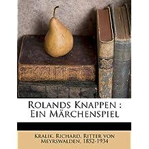 Rolands Knappen: Ein Marchenspiel