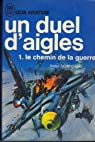 Un duel d'aigles. tome 1. le chemin de la guerre. par Townsend
