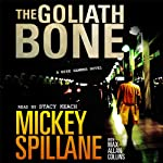 The Goliath Bone: A Mike Hammer Novel | Max Collins,Mickey Spillane