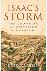 Isaac's Storm: The Drowning of Galveston, 8 September 1900 Paperback