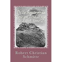 De la Route de la Soie au Tonkin via le Tibet, tome 2 (French Edition)