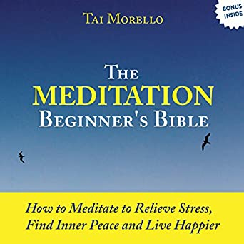 Amazon com: The Meditation Beginner's Bible: How to Relieve