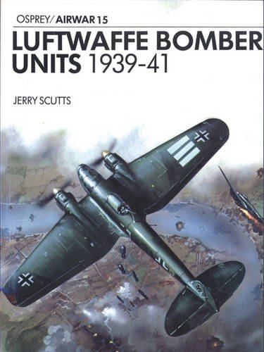 - Luftwaffe Bomber Units 1939-1941 (Osprey Airwar 15)
