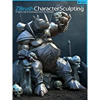 ZBrush Character Sculpting, Volume 1: Projects, Tips & Techniques from the Masters