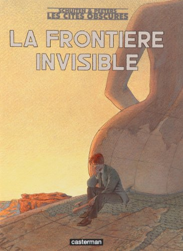 Les Cites Obscures: LA Frontiere Invisible Integrale French Edition